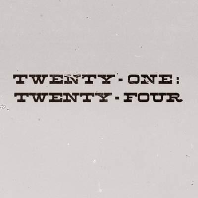Profile photo for music artist Twenty-One: Twenty-Four