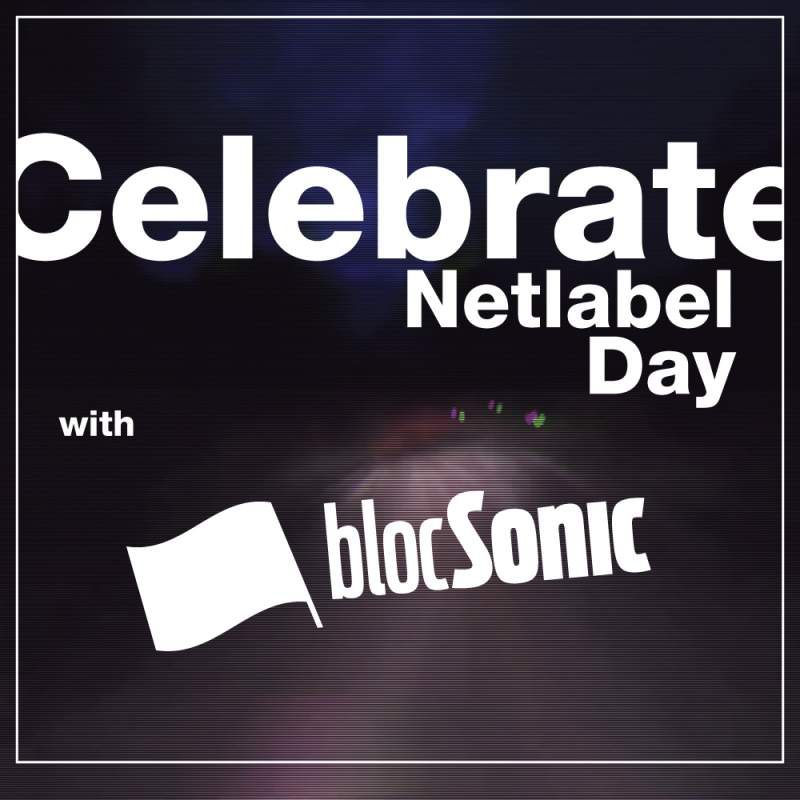 Celebrate Netlabel Day with blocSonic