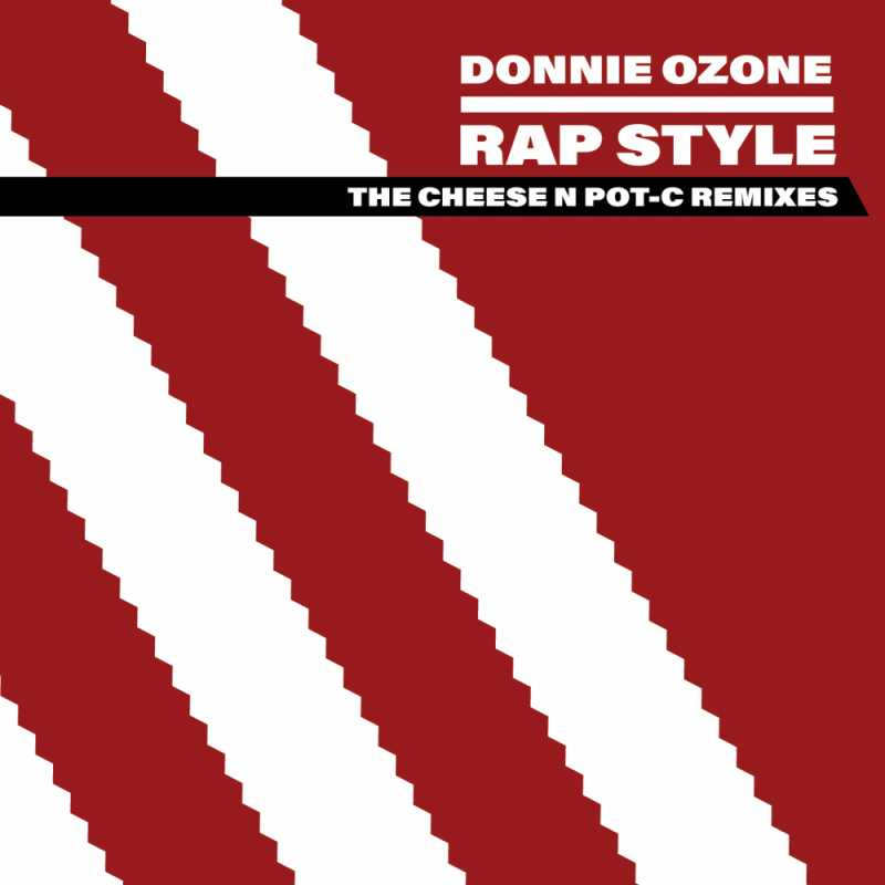 Donnie Ozone - Rap Style (The Cheese N Pot-C Remixes)