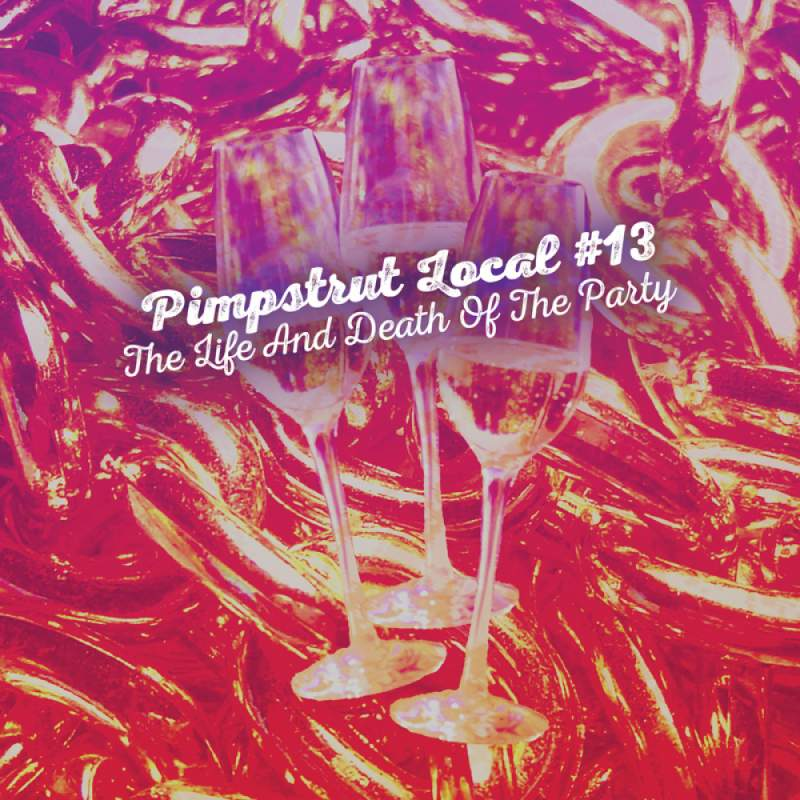 "Cover of Pimpstrut Local #13's ""The Life And Death Of The Party"""