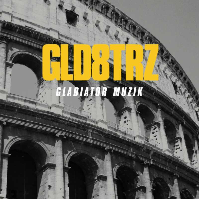 GLD8TRZ - Gladiator Muzik