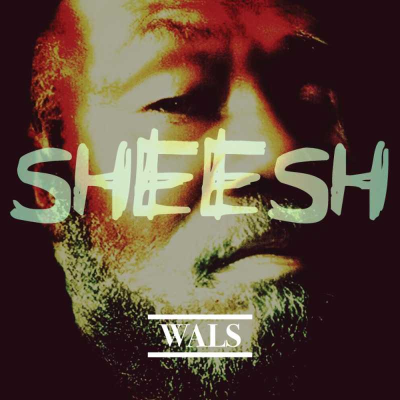 Wals - SHEESH