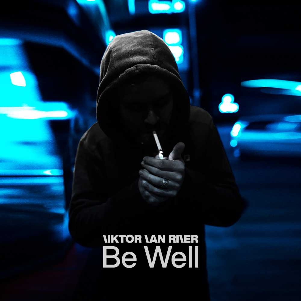 """Cover of """"Be Well"""" by Viktor Van River"""