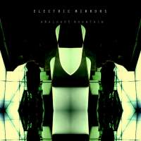 Electric Mirrors - Analogue Mountain