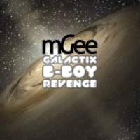 mGee - Galactix B-Boy Revenge