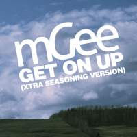 mGee - Get On Up (Xtra Seasoning Version)