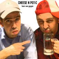 Cheese N Pot-C - Here We Gogan