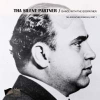 Tha Silent Partner - Dance With The Godfather (Tha Godfather Complex, Part 1)