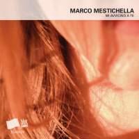 Marco Mestichella - Mi Avvicino A Te