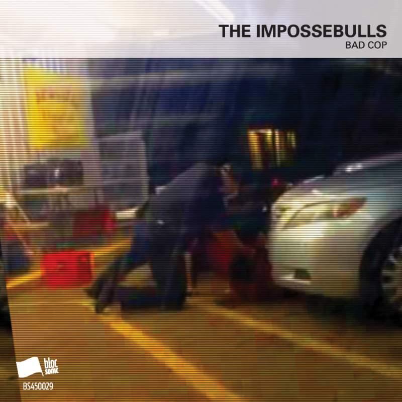 The Impossebulls - Bad Cop