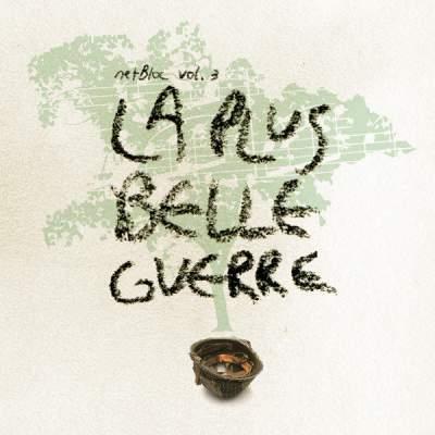 """Cover of """"netBloc Volume 3 (La Plus Belle Guerre)"""" by Various Artists"""