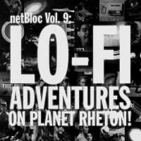 Various Artists - netBloc Volume 9 (Lo-Fi Adventures on Planet Rheton!)