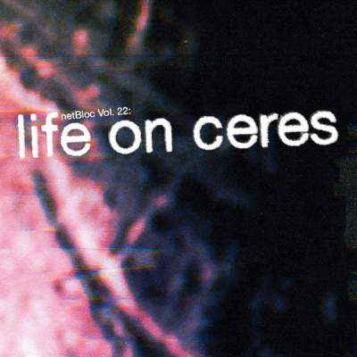 "Cover of ""netBloc Volume 22 (Life on Ceres)"" by Various Artists"