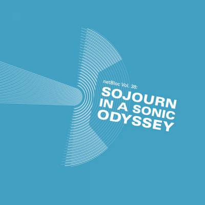 "Cover of ""netBloc Vol. 38: Sojourn In A Sonic Odyssey"" by Various Artists"
