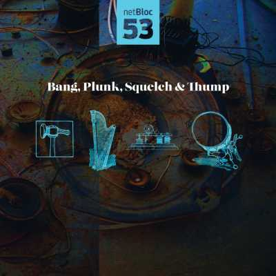 "Cover of ""netBloc Vol. 53: Bang, Plunk, Squelch & Thump"" by Various Artists"