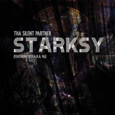 "Cover of ""Starksy (Featuring Seti A.K.A. K9)"" by Tha Silent Partner"