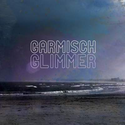 "Cover of ""Glimmer"" by Garmisch"