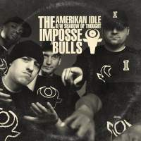 The Impossebulls - AmeriKan Idle B/W Shadow of Thought