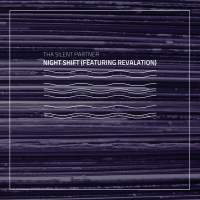 Tha Silent Partner - Night Shift (Featuring Revalation)