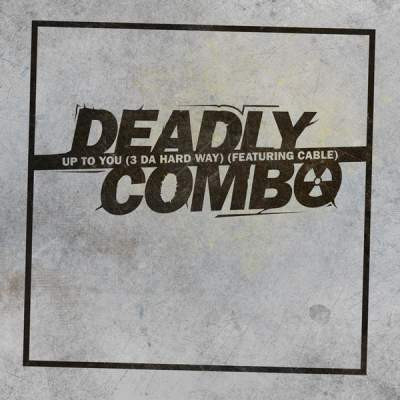 """Cover of """"Up To You (3 Da Hard Way) (Featuring Cable)"""" by Deadly Combo"""