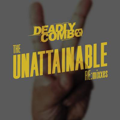 """Cover of """"The Unattainable RE:mixxes"""" by Deadly Combo"""