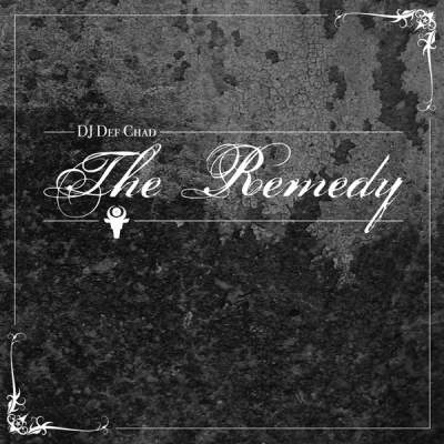 """Cover of """"The Remedy"""" by DJ Def Chad"""