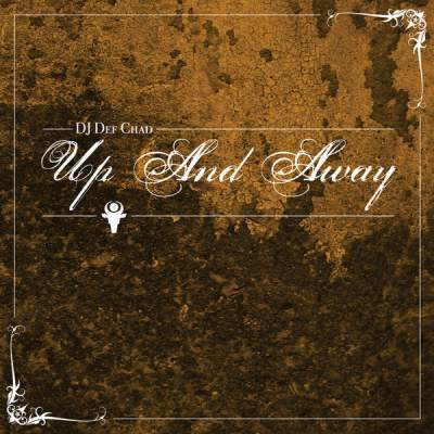 """Cover of """"Up and Away"""" by DJ Def Chad"""
