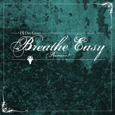 """Cover of """"Breathe Easy (Remixx)"""" by DJ Def Chad"""