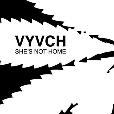 """Cover of """"She's Not Home"""" by VYVCH"""