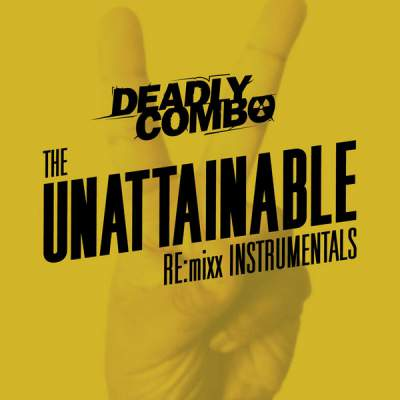 """Cover of """"The Unattainable RE:mixx Instrumentals"""" by Deadly Combo"""