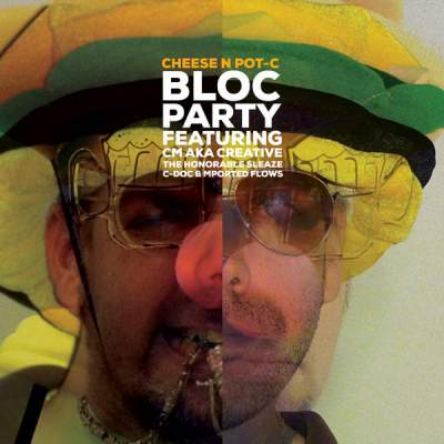 "Cover of ""Bloc Party (Featuring CM aka Creative, The Honorable Sleaze, C-Doc & Mported Flows)"" by Cheese N Pot-C"