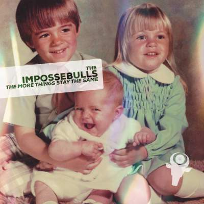 "Cover of ""The More Things Stay The Same"" by The Impossebulls"