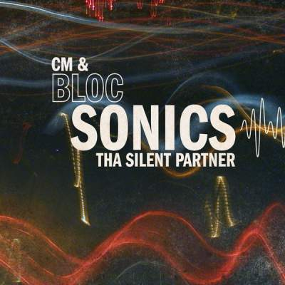 "Cover of ""bloc Sonics"" by CM & Tha Silent Partner"