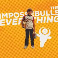 The Impossebulls - Everything