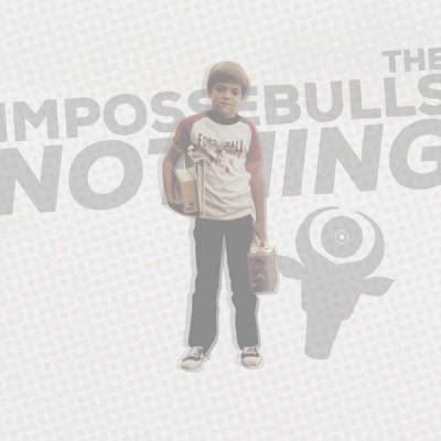 "Cover of ""Nothing"" by The Impossebulls"