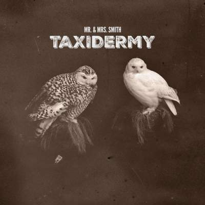 """Cover of """"Taxidermy"""" by Mr. & Mrs. Smith"""