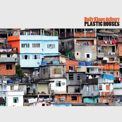 "Cover of ""Plastic Houses"" by Daily Khaos delivery"