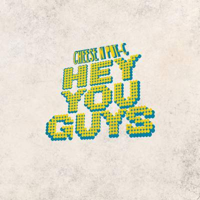 "Cover of ""Hey You Guys"" by Cheese N Pot-C"