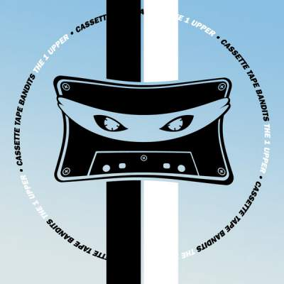 "Cover of ""The 1 Upper"" by Cassette Tape Bandits"