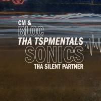 CM & Tha Silent Partner - bloc Sonics: Tha TSPmentals