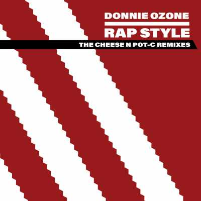 """Cover of """"Rap Style (The Cheese N Pot-C Remixes)"""" by Donnie Ozone"""
