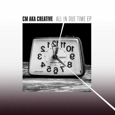 """Cover of """"All In Due Time EP"""" by CM aka Creative"""