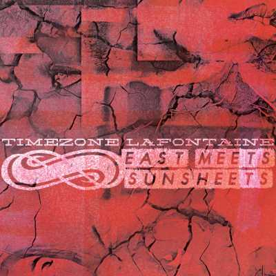 "Cover of ""East Meets Sunsheets"" by Timezone LaFontaine"