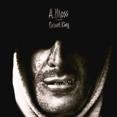 """Cover of """"Gravel King"""" by A.Moss"""