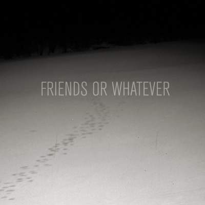 "Cover of ""Friends or Whatever"" by Friends or Whatever"