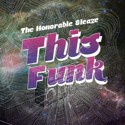 "Cover of ""This Funk"" by The Honorable Sleaze"