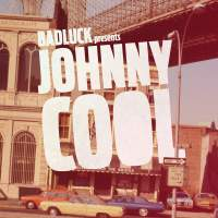 BADLUCK - Johnny Cool