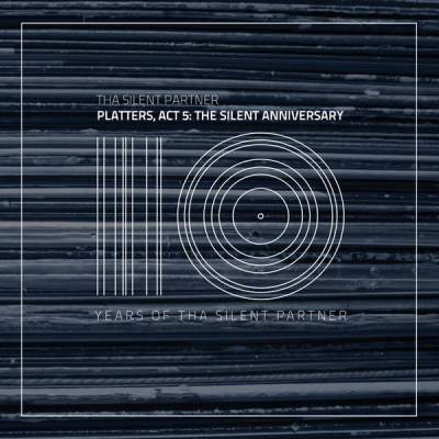 "Cover of ""Platters, Act 5: The Silent Anniversary (10 Years Of Tha Silent Partner)"" by Tha Silent Partner"