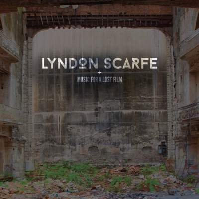 """Cover of """"Music For A Lost Film"""" by Lyndon Scarfe"""