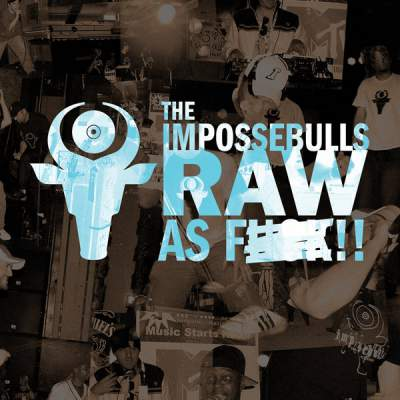 """Cover of """"Raw As F**k"""" by The Impossebulls"""